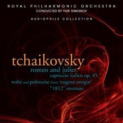 Tchaikovsky: Romeo and Juliet; Capriccio Italien; 1812 Overture