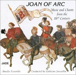Joan of Arc, Music & Chants from the 15th Century [Jade]