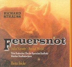Strauss - Feuersnot, opus 50 (Ein Singspiel in einem Akt) / Varady · Weikl · Fricke