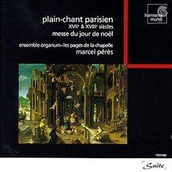 Parisian Plainchant - Mass For Christmas Day XVIIe and XVIIIe siècles (17th-18th Centuries) / Peres, Ensemble Organum