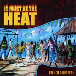 It Must Be the Heat: French Caribbean