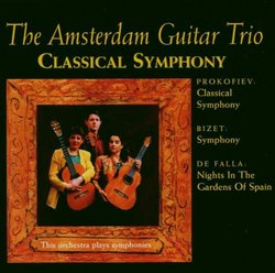 Classical Symphony for Guitar Trio: Bizet Symphony in C; Prokofiev Classical Symphony; Falla Nights in the Gardens of Spain