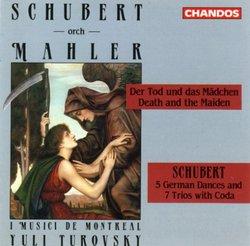 Schubert Orchestrated by Mahler: Der Tod und das Mädchen; Schubert: 5 German Dances