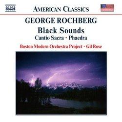 George Rochberg: Black Sounds; Cantio Sacra; Phaedra