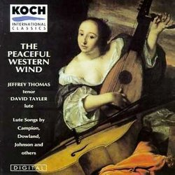 The Peaceful Western Wind : Lute Songs by Campion Dowland Johnson and Others (Koch)
