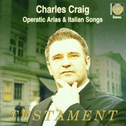 Charles Craig - Operatic Arias & Italian Songs