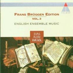 Frans Brüggen Edition Vol. 3 - English Ensemble Music
