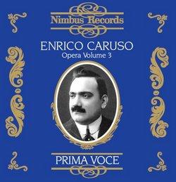 Prima Voce: Enrico Caruso, Opera Vol. 3