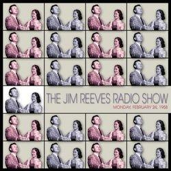 Jim Reeves Radio Show: Monday Feb.24,1958