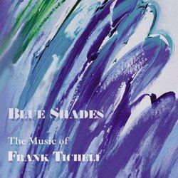 Blue Shades: The Music of Frank Ticheli