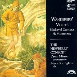 Wanderers' Voices: Medieval Cantigas & Minnesang - The Newberry Consort / Drew Minter