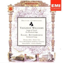 Vaughan Williams: Songs of Travel; Elgar & Butterworth: Orchestral Songs