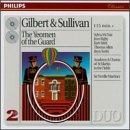 Gilbert & Sullivan - The Yeomen of the Guard / McNair · Streit · Howarth · Dean · Lloyd · Allen · Terfel · Sir Neville Marriner