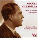Miguel Villabella - Prince of French Lyric Tenors