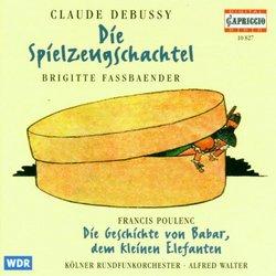 Debussy: Die Spielzeugschachtel ; Poulenc: Die Geschichte von Babar