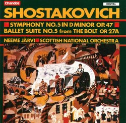 "Shostakovich: Symphony No. 5 in D minor, Op.47 / Ballet Suite No. 5 from ""The Bolt"" Op. 27A - Neeme Järvi / Scottish National Orchestra"