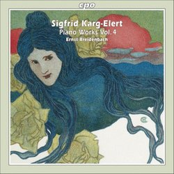 Sigfrid Karg-Elert: Piano Works, Vol. 4