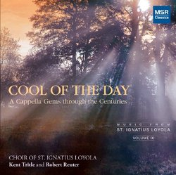 COOL OF THE DAY - A Cappella Gems through the Centuries