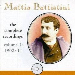 Mattia Battistini Complete Recordings, Vol. 1 (1902-11)