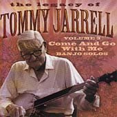 The Legacy Of Tommy Jarrell, Vol. 3: Come And Go With Me
