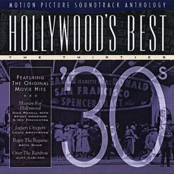 Hollywood's Best: The Thirties - '30s - Motion Picture Soundtrack Anthology