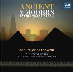 Ancient & Modern: Portraits for Organ - The Lewtak Organ