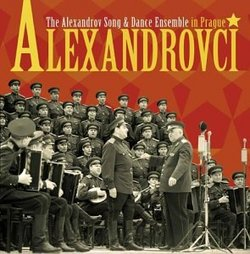 Alexandrovci: The Alexandrov Song & Dance Ensemble in Prague