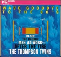 Wave Goodbye To The 80's: New Wave Hits Of The 80's