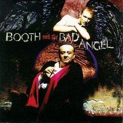 Booth & Bad Angel