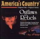 America's Country: Outlaws And Rebels