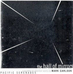 The Hall of Mirrors, A Quartet of Chamber Works by Mark Carlson