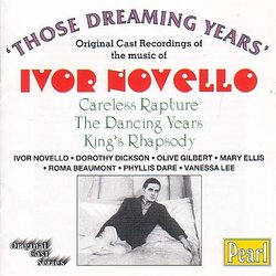 Those Dreaming Years: Ivor Novello Original Cast Recordings