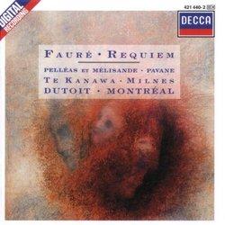 Fauré: Requiem, Op. 48; Pelléas et Mélisande, Suite, Op. 80; Pavane, Op. 50