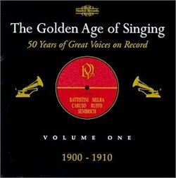 The Golden Age of Singing, Volume One 1900 - 1910