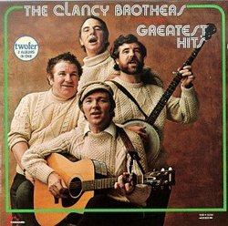 Clancy Brothers - Greatest Hits