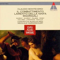 Claudio Monteverdi: Il Combattimento; Lamento Della Ninfa; Madrigali