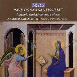 Ave Donna Santissima: Itinerario Musicale Intorno a Maria