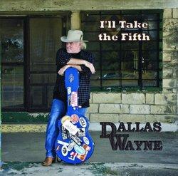 Dallas Wayne: I'll Take the Fifth