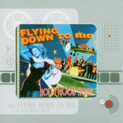 Flying Down to Rio/Hollywood Hotel - Original Soundtracks