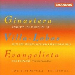 Ginastera: Concerto for Strings, Op. 33; Villa-Lobos: Suite for Strings; Bachianas Brasileiras No. 9; Evangelista: Ai