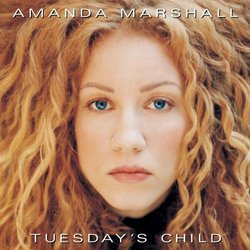 Amanda Marshall ~ Tuesday's Child