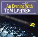 An Evening Wasted With Tom Lehrer