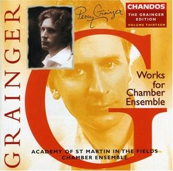 Grainger Edition Vol 13 - Works for Chamber Ensemble