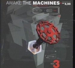 Awake the Machines Volume 3