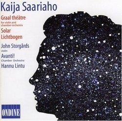Kaija Saariaho: Graal théâtre: Solar; Lichtbogen
