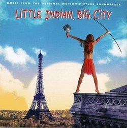 Little Indian, Big City: Music From The Original Motion Picture Soundtrack