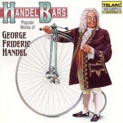 Handel Bars: Popular Works of George Frideric Handel