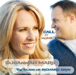 Call It Home: Music of Richard Gray