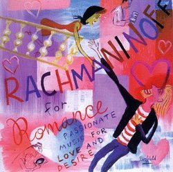 Rachmaninoff for Romance: Passionate Music For Love and Desire