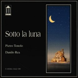 Sotto La Luna: Music for Saxophone and Piano by Danilo Rea and Pietro Tonolo